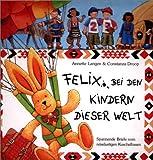 Felix bei den Kindern dieser Welt - Spannende Briefe vom reiselustigen Kuschelhasen - Annette Langen, Constanza Droop
