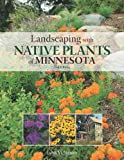 Image of Landscaping with Native Plants of Minnesota