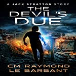 The Devil's Due: A Jack Carson Story, Book 1 | CM Raymond,LE Barbant