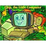 Chip, the Little Computer (Chip, el Pequeno Computador) (Life Lessons Series, Bilingual) (Life Lessons (Alpine Bilingual Hardcover)) (Life Lessons ... (Life Lessons (Alpine Bilingual Hardcover))