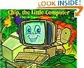 Chip, the Little Computer (Chip, el Pequeno Computador) (Life Lessons Series, Bilingual) (Life Lessons (Alpine Bilingual Hardcover)) (Life Lessons ... (Life Lessons (Alpine Bilingual Hardcover))