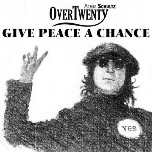 Amazon.com: Give Peace A Chance 2008 (feat. Achim Schultz): OverTwenty