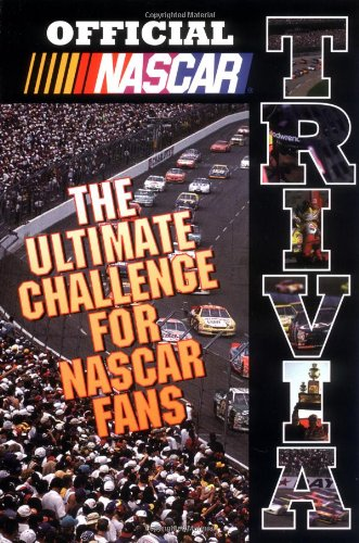 Official NASCAR Trivia: The Ultimate Challenge for NASCAR Fans