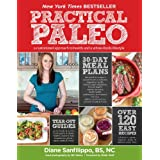 Practical Paleo: A Customized Approach to Health and a Whole-Foods Lifestyle ~ Diane Sanfilippo BS NC
