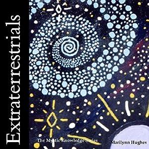 Extraterrestrials: The Mystic Knowledge Series Audiobook