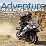 img - for Adventure Riding Techniques: The Essential Guide to All the Skills You Need for Off-Road Adventure Riding book / textbook / text book