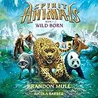 Wild Born: Spirit Animals, Book 1 Hörbuch von Brandon Mull Gesprochen von: Nicola Barber