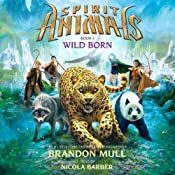 Wild Born: Spirit Animals, Book 1 | Brandon Mull