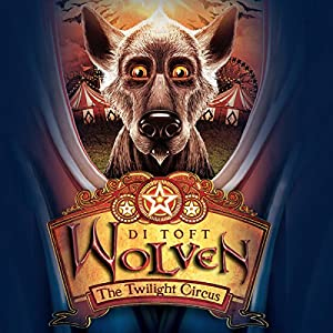 Wolven: The Twilight Circus Audiobook