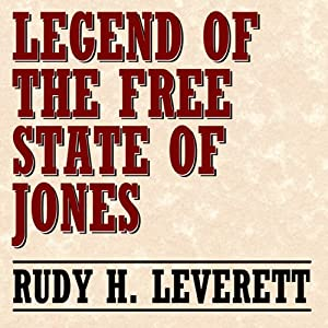 Legend of the Free State of Jones | [Rudy H. Leverett]