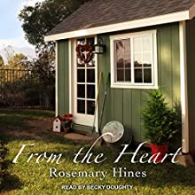From the Heart: Sandy Cove Series, Book 5 Audiobook by Rosemary Hines Narrated by Becky Doughty