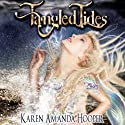 Tangled Tides (       UNABRIDGED) by Karen Amanda Hooper Narrated by Erin Michelle Watson