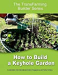 How to Build a Keyhole Garden (The Tr...