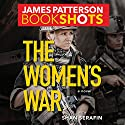 The Women's War Audiobook by James Patterson, Shan Serafin Narrated by Robin Miles