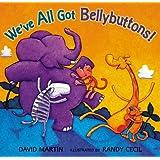 We've All Got Bellybuttons! ~ David Martin