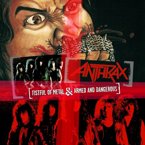 ANTHRAX - Fistful of Metal/Armed and Dangerous - Zortam Music