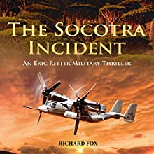 The Socotra Incident: Eric Ritter Spy Thriller Book 3 (       UNABRIDGED) by Richard Fox Narrated by Roy Wells