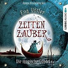 Die magische Gondel (Zeitenzauber 1) Hörbuch von Eva Völler Gesprochen von: Annina Braunmiller