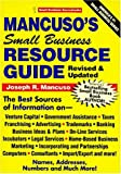 Mancuso's Small Business Resource Guide (Small Business Sourcebooks) (157071066X) by Mancuso, Joseph R.