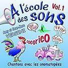 A l'�cole des sons - Vol.1 - Chantons avec les onomatop�es