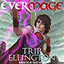 EverMage - The Complete Series Audiobook by Trip Ellington Narrated by Faust Kells