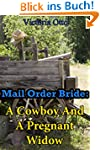 Mail Order Bride: A Cowboy And A Preg...