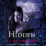 Hidden: A House of Night Novel, Book 10 (       UNABRIDGED) by P. C. Cast, Kristin Cast Narrated by Caitlin Davies