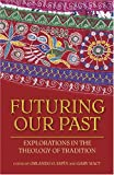 img - for Futuring Our Past: Explorations in the Theology of Tradition (Studies in Latino/a Catholicism) book / textbook / text book