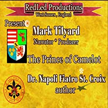 The Prince of Camelot Audiobook by Dr. Napoli Fiatro St. Croix Narrated by Mark Tilyard
