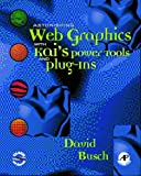 Astonishing Web Graphics with Kai's PowerTools and Plug-Ins (0121476154) by Busch, David D.