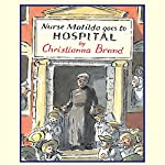 Nurse Matilda Goes to Hospital | Christianna Brand