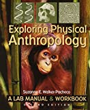 Exploring Physical Anthropology: A Lab Manual & Workbook (2nd Edition)