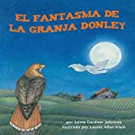 El fantasma de la granja Donley [The Phantom of Donley Farm ] | Jaime Gardner Johnson