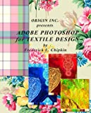 Adobe Photoshop for Textile Design - for Adobe Photoshop CS6