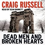 Dead Men and Broken Hearts: A Lennox Thriller, Book 4 (       UNABRIDGED) by Craig Russell Narrated by Sean Barrett
