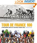 Tour de France 100: A Photographic Hi...