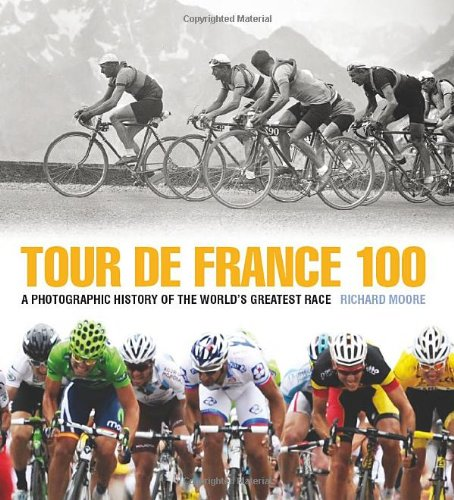 Tour de France 100: A Photographic History of the World's Greatest Race