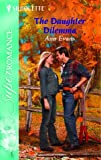 The Daughter Dilemma: Heart of the Rockies (Harlequin Superromance No. 1215) (0373712154) by Evans, Ann