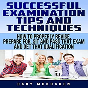 Successful Examination Tips and Techniques Audiobook