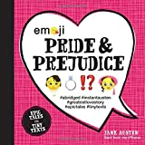 Image of Emoji Pride and Prejudice: Epic Tales in Tiny Texts (Condensed Classics)