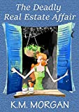 img - for The Deadly Real Estate Affair (Cozy Mystery) (Daisy McDare Cozy Creek Mystery Book 4) book / textbook / text book