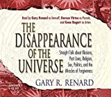 The Disappearance of Universe 6-cd Set: Straight Talk About Illusions, Past Lives, Religion, Sex, Politics, And the Miracle of Forgiveness