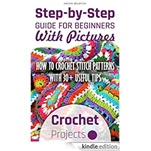 Crochet Stitches Step By Step : Step-by-Step Guide For Beginners With Pictures. How To Crochet Stitch ...