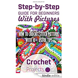 Crochet Stitches For Beginners Step By Step : Step-by-Step Guide For Beginners With Pictures. How To Crochet Stitch ...