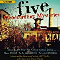 Five Bloodcurdling Mysteries (       UNABRIDGED) by Charles Dickens, Bram Stoker, Sir Arthur Conan Doyle, Edgar Allan Poe Narrated by Simon Vance, John Lee, Bill Wallis, Bronson Pinchot