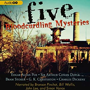 Five Bloodcurdling Mysteries | [Charles Dickens, Bram Stoker, Sir Arthur Conan Doyle, Edgar Allan Poe]