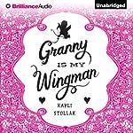 Granny Is My Wingman | Kayli Stollak