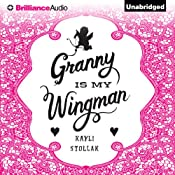 Granny Is My Wingman | [Kayli Stollak]