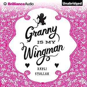Granny Is My Wingman Audiobook