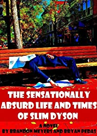 The Sensationally Absurd Life And Times Of Slim Dyson by Brandon Meyers ebook deal